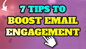 📬 7 Tips to Boost Email Marketing Engagement