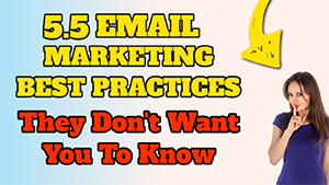 🤫 5.5 Email Marketing Best Practices They Don't Want You to Know