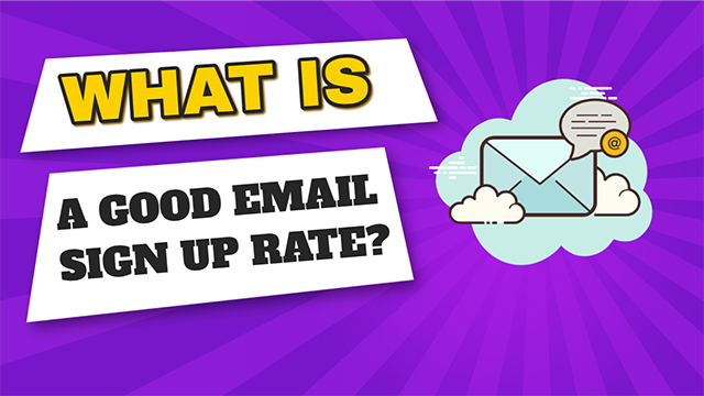 What is a good email sign up rate?