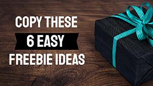 Digital Freebie Ideas [Copy These 6 Freebie Ideas]